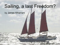 Sailing, a last freedom? By James Wharram