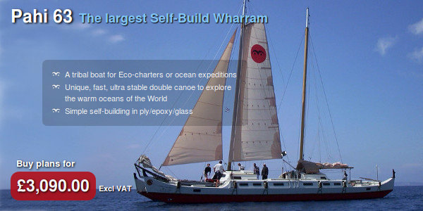 Pahi 63. The largest Self-Build Wharram. A tribal boat for Eco-charters or ocean expeditions. Unique, fast, ultra stable double canoe to explore the warm oceans of the World. Simple self-building in ply/epoxy/glass. Buy plans for £3,090.00 excluding VAT.