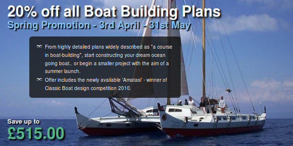 20% off all Boat Building Plans. Spring Promotion - 3rd April - 31st May. From highly detailed plans widely described as