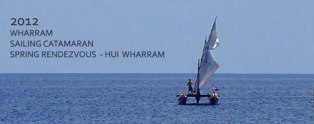 2012 Wharram Sailing Catamaran Spring Rendezvous - Hui Wharram